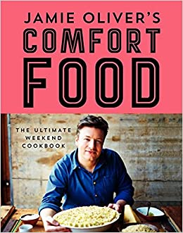 Jamie olivers comfort food the ultimate weekend cookbook jamie jamie olivers comfort food the ultimate weekend cookbook jamie oliver 9780062305619 amazon books forumfinder Images