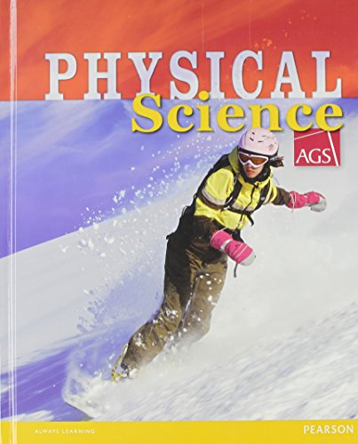 AGS PHYSICAL SCIENCE 2012 STUDENT EDITION GRADES 6/12