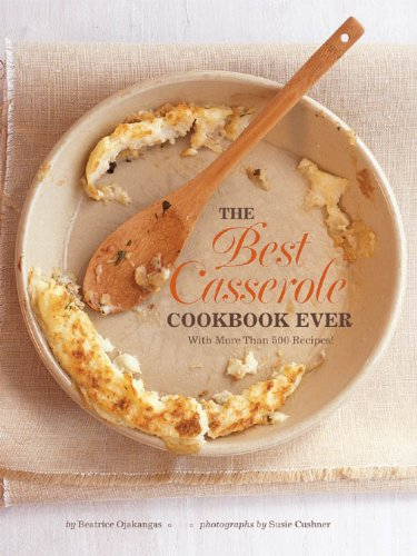 The Best Casserole Cookbook Ever by [Ojakangas, Beatrice]