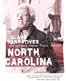 North Carolina Slave Narratives: Slave Narratives from the Federal Writers' Project 1936-1938
