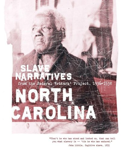 North Carolina Slave Narratives: Slave Narratives from the Federal Writers' Project 1936-1938 ()