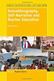 Autoethnography, Self-Narrative and Teacher Education, Mike Hayler, 9460916708