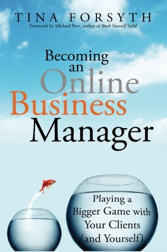 Becoming an Online Business Manager: Playing a Bigger Game with your Clients (and Yourself)