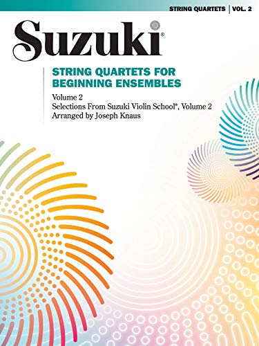 Ensembles Beginning Quartets String - String Quartets for Beginning Ensembles, Vol. 2 (Suzuki Violin School)