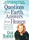 Questions from Earth, Answers from Heaven, Char Margolis and Victoria St. George, 125005365X