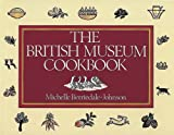 Front cover for the book The British Museum Cookbook by Michelle Berriedale-Johnson