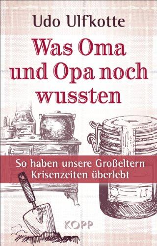 """""""Was Oma und Opa noch wussten"""" av Udo Ulfkotte"""
