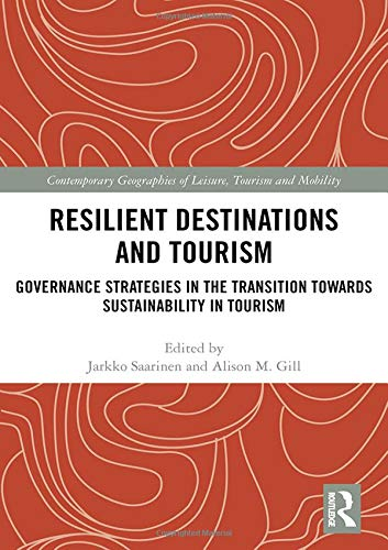Resilient Destinations and Tourism: Governance Strategies in the Transition towards Sustainability in Tourism