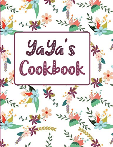 YaYa's Cookbook: Floral Blank Lined Journal (YaYa's Recipe Gifts) by Pickled Pepper Press