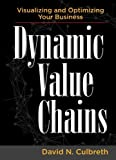 img - for Dynamic Value Chains: Visualizing and Optimizing Your Business book / textbook / text book