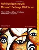 Web Development with Microsoft Exchange 2000 Server, Robert A. Saccone and Alex E. Willis, 0764548832