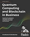Quantum Computing and Blockchain in Business: Exploring the applications, challenges, and collision of quantum computing and blockchain