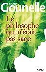Le philosophe qui n'était pas sage par Gounelle