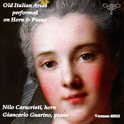 (Italian Ancient Arias Performed on Horn & Piano)