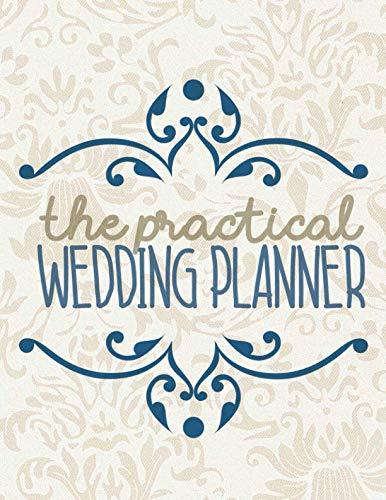 The Practical Wedding Planner: Wedding Planner Organizer Checklist Journal Notebook for Newly Engaged Couple Cream