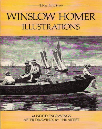 Winslow Homer Illustrations: 41 Wood Engravings After Drawings by the Artist (Dover Art - Winslow Homer Engravings