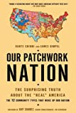 "Our Patchwork Nation: The Surprising Truth About the ""Real"" America, Dante Chinni, James Gimpel, 159240670X"