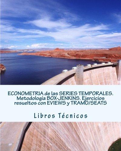 Read Online ECONOMETRIA de las SERIES TEMPORALES. Metodología BOX-JENKINS. Ejercicios resueltos con EVIEWS y TRAMO/SEATS (Spanish Edition) ebook