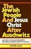 The Jewish People and Jesus Christ after Auschwitz, Jocz, Jakob, 0801051231