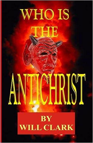 Who is the Antichrist: Will Clark: 9781502852250: Amazon com: Books