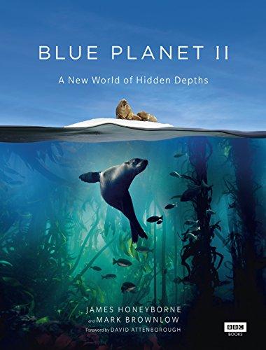 Blue Planet II: A New World of Hidden Depths