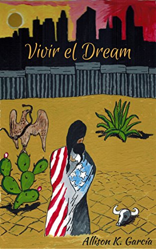 Vivir el Dream by [García, Allison K.]