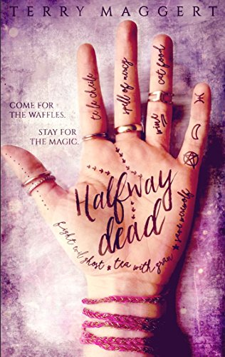 Halfway Dead (Halfway Witchy Book 1) by [Maggert, Terry]