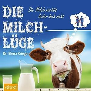 Die Milchlüge Hörbuch