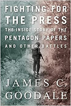 Fighting for the Press: The Inside Story of the Pentagon Papers and Other Battles