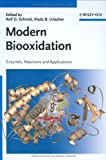 Modern Biooxidation : Enzymes, Reactions and Applications, , 3527315071