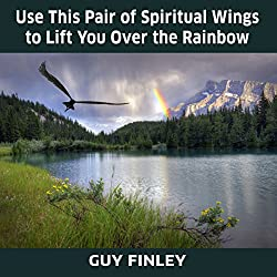 Use This Pair of Spiritual Wings to Lift You over the Rainbow