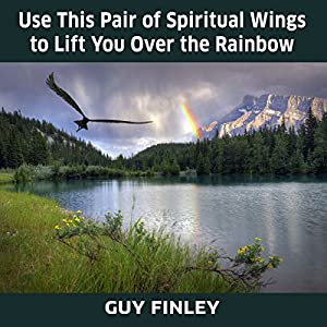 Use This Pair of Spiritual Wings to Lift You over the Rainbow Speech