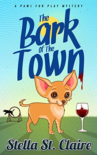 The Bark of the Town (Paws Fur Play Mysteries Book 3)