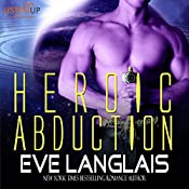 Heroic Abduction: Alien Abduction, Book 5 | Eve Langlais
