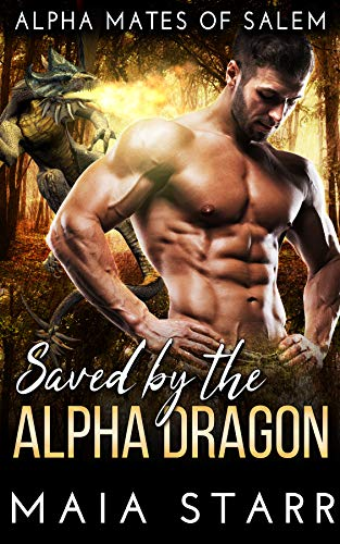 Saved By The Alpha Dragon (Alpha Mates Of Salem)