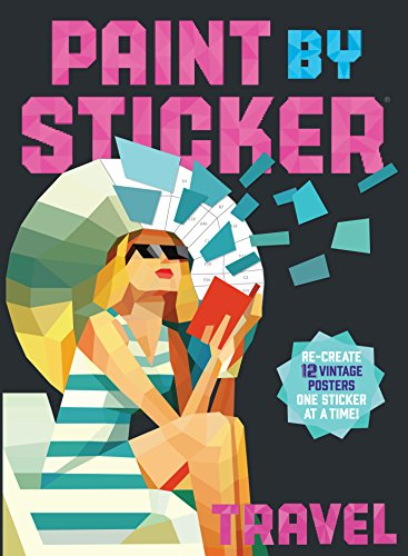 Paint by Sticker: Travel: Re-create 12 Vintage Posters One Sticker at a Time! -