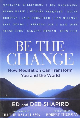 Be the Change: How Meditation Can Transform You and the World ()
