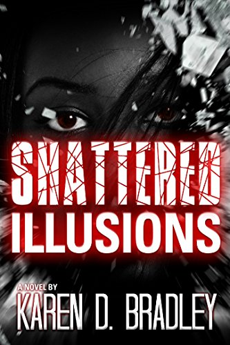 Book: Shattered Illusions by Karen D. Bradley