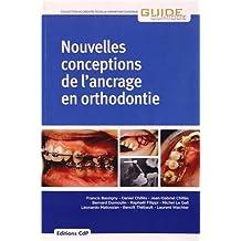 Nouvelles Conceptions de l'Ancrage En Orthodontie (guide Clinique