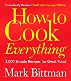 Today's Favorite Kitchen Companion—Revised and Better Than Ever Mark Bittman's award-winning How to Cook Everything has helped countless home cooks discover the rewards of simple cooking. Now the ultimate cookbook has been revised and expande...