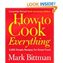 How to Cook Everything (Completely Revised 10th Anniversary Edition): 2,000 Simple Recipes for Great Food