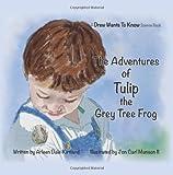 The Adventures of Tulip the Grey Tree Frog, Arleen Kirtland, 1479268828