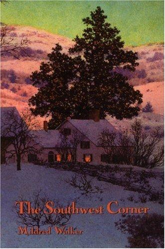 The Southwest Corner by Mildred Walker