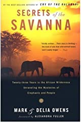 Secrets of the Savanna: Twenty-Three Years in the African Wilderness Unraveling the Mysteries of Elephants and People Paperback