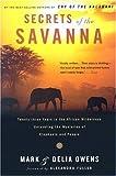 Secrets of the Savanna, Delia Owens and Mark Owens, 0618872507