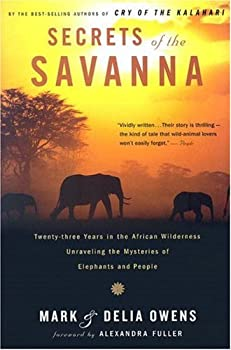 Secrets of the Savanna: Twenty-three Years in the African Wilderness Unraveling the Mysteries ofElephants and People (Twenty-Three Years in the African Wilderness Unraveling the) 0618872507 Book Cover