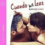 Cuando me leas [When You Read Me] | Karol Skandiu