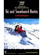 100 Classic Backcountry Ski & Snowboard Routes in Washington