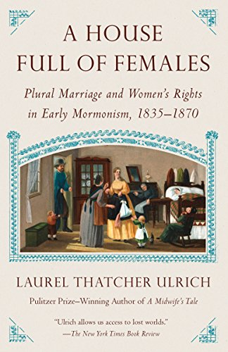 Vintage Laurel (A House Full of Females: Plural Marriage and Women's Rights in Early Mormonism, 1835-1870)