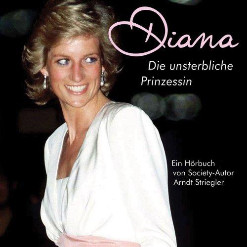 Diana - Die unsterbliche Prinzessin
